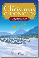 The Christmas Chronicles The Legend of Santa Claus by Tim Slover