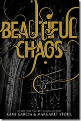 Beautiful Chaos by Kami Garcia & Margaret Stohl