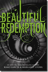 Beautiful Redemption by Kami Garcia & Margaret Stohl