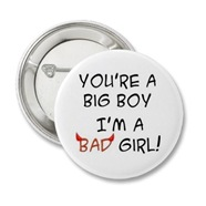 youre_a_big_boy_im_a_bad_girl_button-p145790072915258406t5sj_400